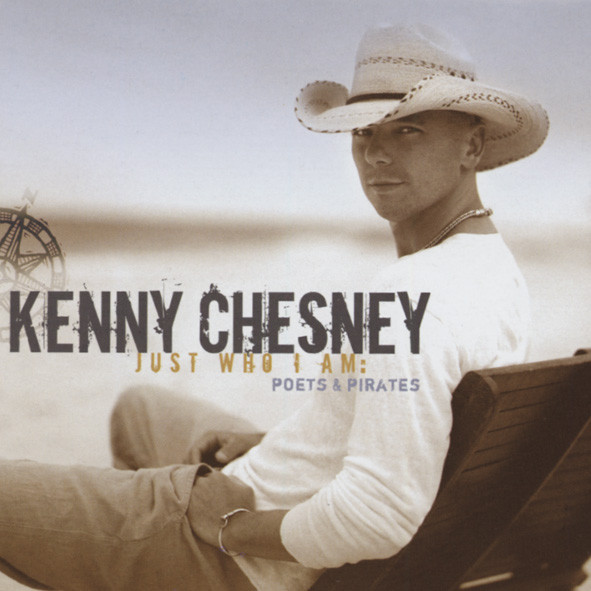 Chesney, Kenny Just Who I Am: Poets And Pirates