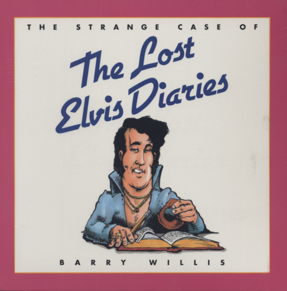 Presley, Elvis Barry Willis: The Strange Case Of The Lost...