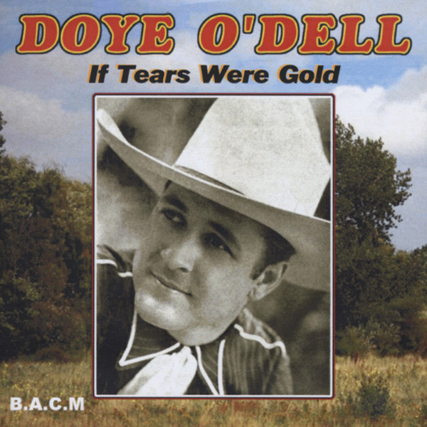O'dell, Doye If Tears Were Gold