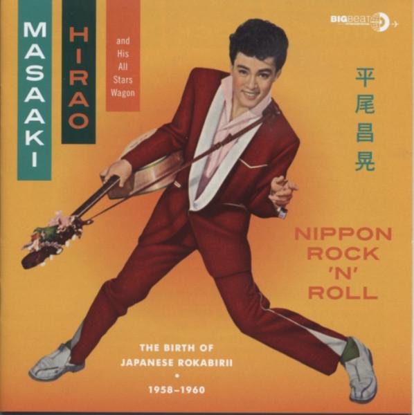 Hirao, Masaaki Nippon Rock'n'Roll - The Birth Of Japanese Rockabirii 1958-60