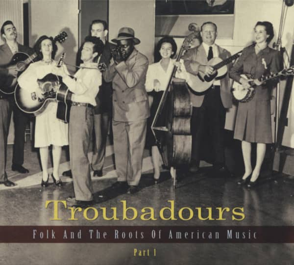 Troubadours - Folk And The Roots Of American Music Vol. 1 (3-CD)