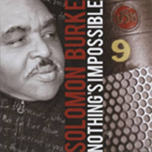Burke, Solomon Nothing's Impossible