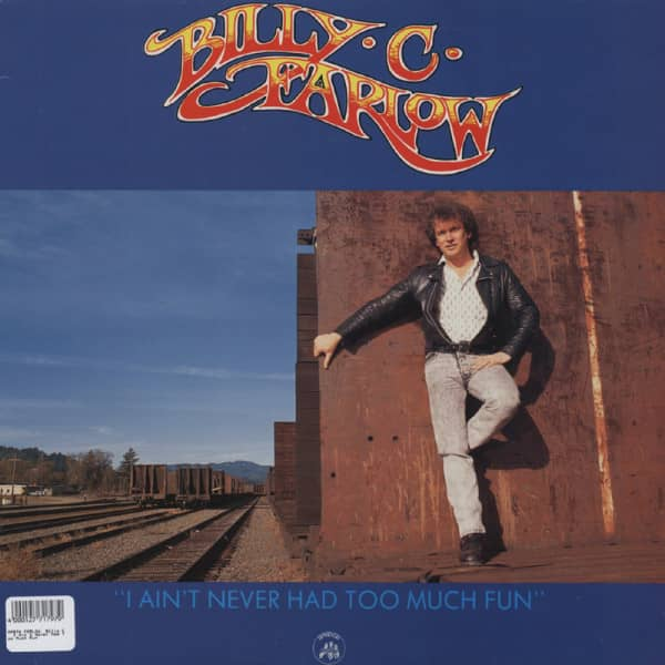 Farlow, Billy C. I Ain't Never Had Too Much Fun