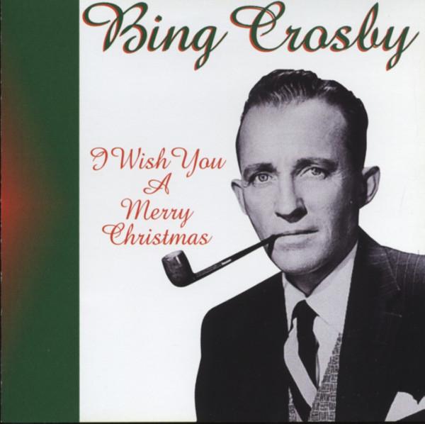 Crosby, Bing I Wish You A Merry Christmas