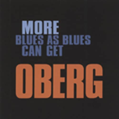 Oberg More Blues As Blues Can Get