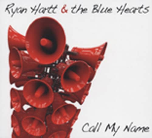 Hartt, Ryan & The Blue Hearts Call My Name