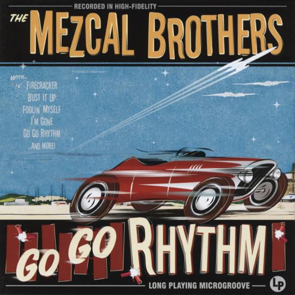 Mezcal Brothers Go Go Rhythm