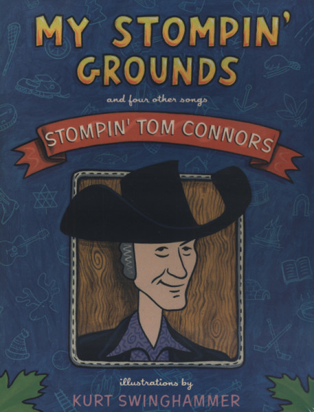 Connors, Stompin' Tom My Stompin' Grounds (Children's Book)
