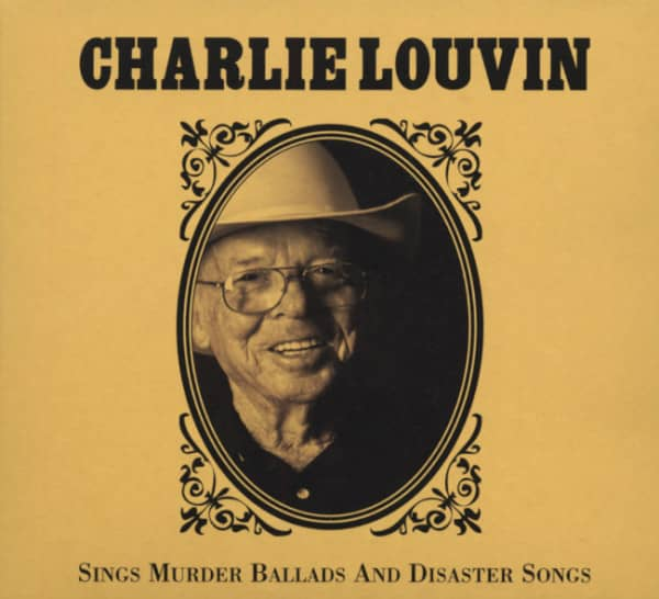 Louvin, Charlie Sings Murder Ballads And Disaster Songs