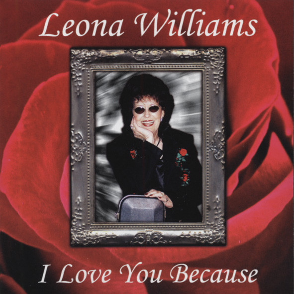 Williams, Leona I Love You Because