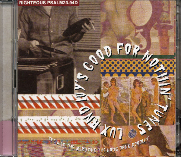 Lux And Ivy's Good For Nothin' Tunes - The Wild, The Weird And The Wang Dang Doodlin' (2-CD)