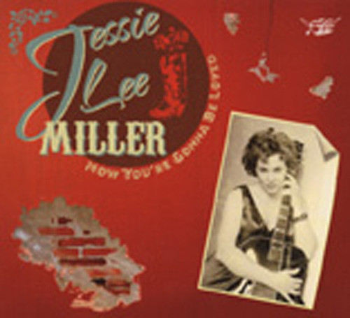 Miller, Jessie Lee Now You're Gonna Be Loved (EU Digipac)