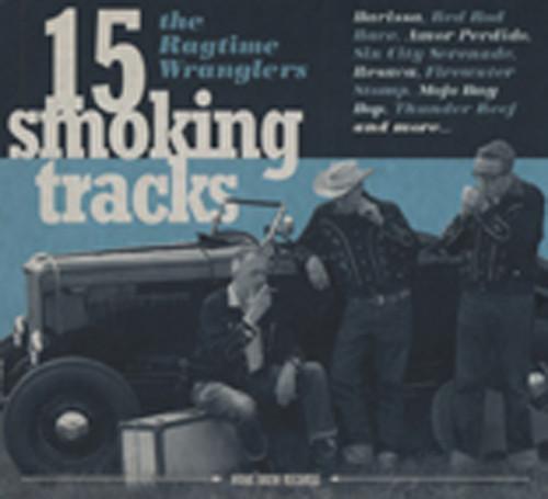 Ragtime Wranglers 15 Smoking Tracks (2011)