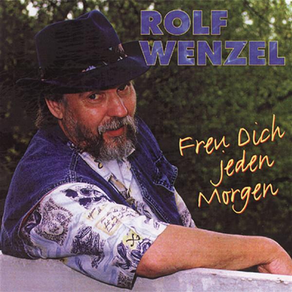 Wenzel, Rolf Freu dich jeden Morgen