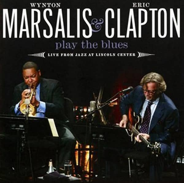 Clapton, Eric & Wynton Marsali Play The Blues: Live From Jazz At Lincoln Cen