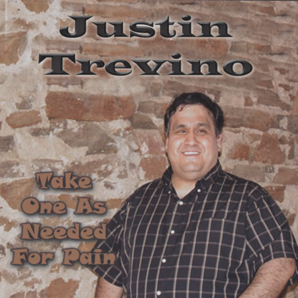 Trevino, Justin Take One As Needed For Pain