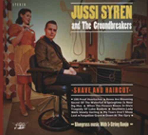 Syren, Jussi & Groundbreakers Shave And Haircut