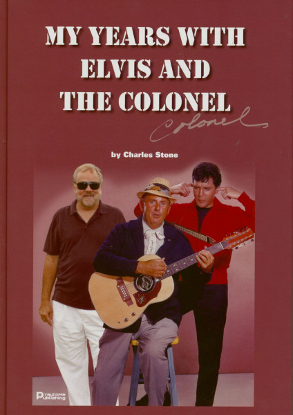 My Years With Elvis And The Colonel by Charles Stone