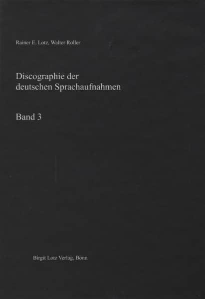 Deutsche Sprachaufnahmen - Vol.3, Discographie - Rainer E. Lotz