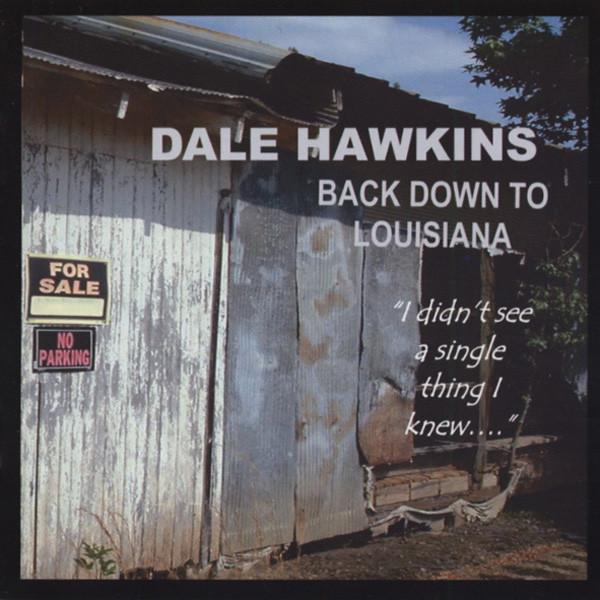 Hawkins, Dale Back Down To Louisiana (2006 Album)