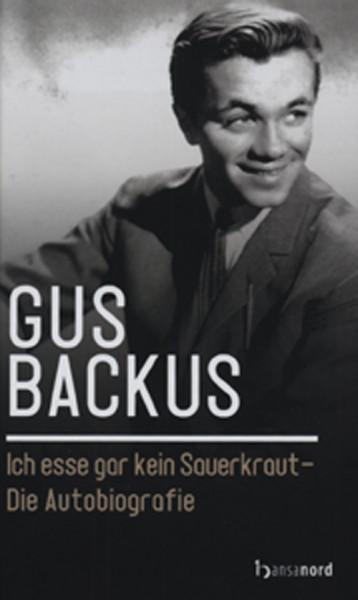 Backus, Gus Ich esse gar kein Sauerkraut - Autobiografie