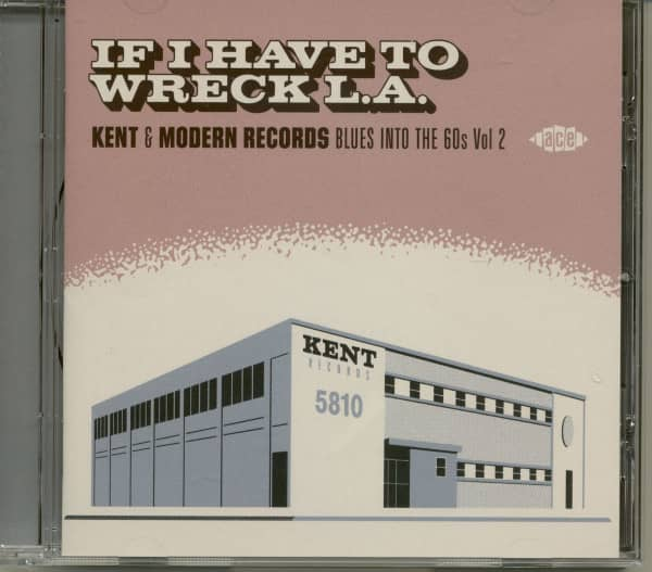 If I Have To Wreck L.A. Vol.2 - Kent & Modern Records - Blues Into The 60s (CD)
