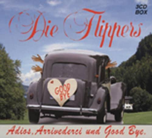 Flippers Adios, Arrivederci und Good Bye (3-CD)