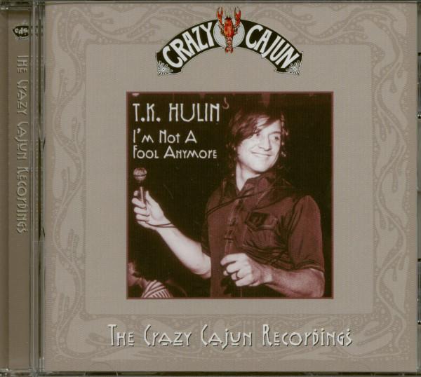 I'm Not A Fool Anymore - Crazy Cajun Records