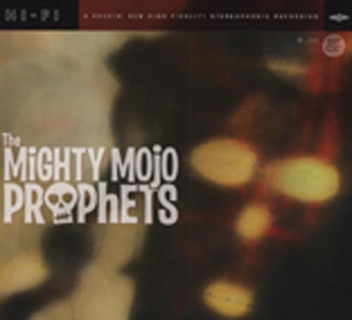 Mighty Mojo Prophets The Mighty Mojo Prophets