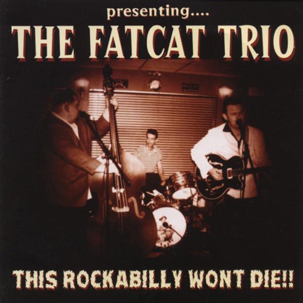 Fatcat Trio This Rockabilly Won't Die