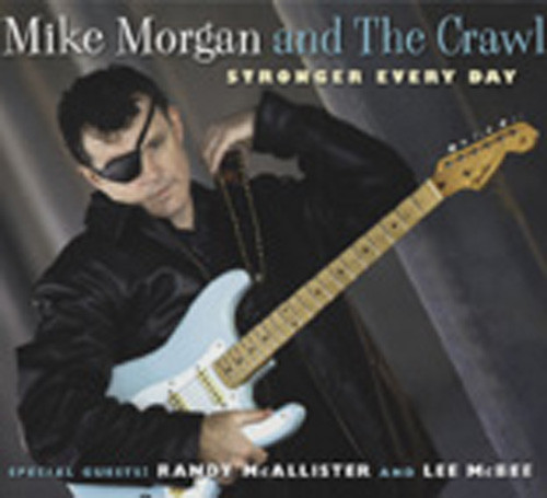 Morgan, Mike & The Crawl Stronger Every Day
