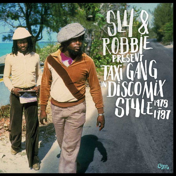 Sly & Robbie Present Taxi Gang In Discomix Style 1978 - 1987 (CD)