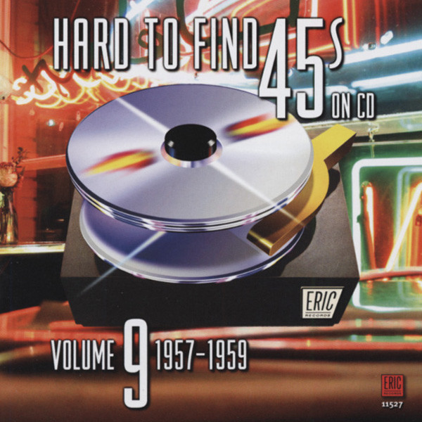 Vol.9, Hard To Find 45s On CD 1957-59