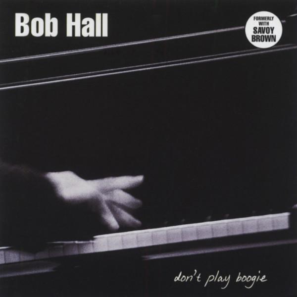 Hall, Bob Don't Play Boogie
