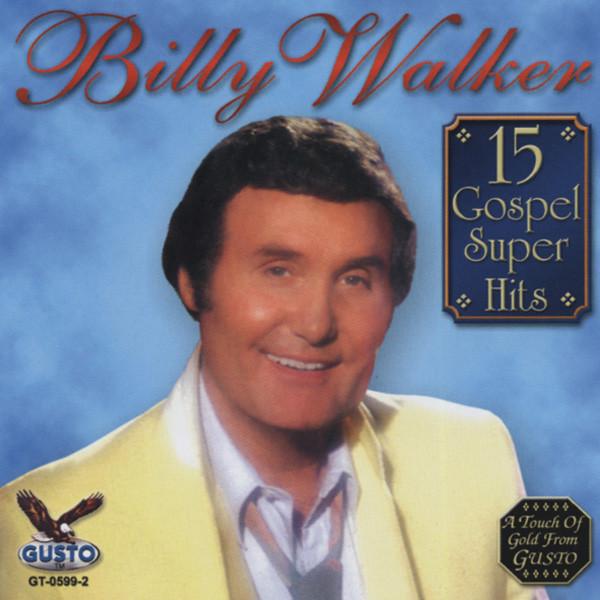 Walker, Billy 15 Gospel Hits