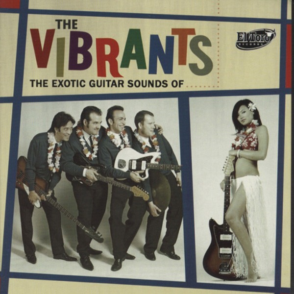 Vibrants The Exotic Guitar Sounds Of...