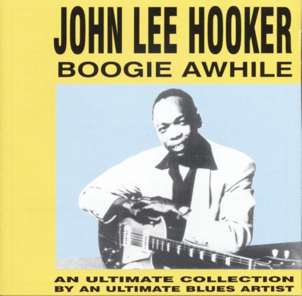 Hooker, John Lee Boogie Awhile 1948-1953