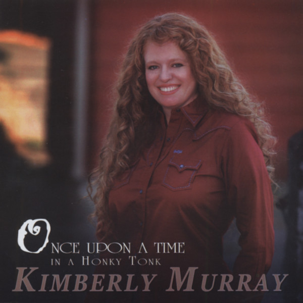 Murray, Kimberley Once Upon A Time In A Honky Tonk