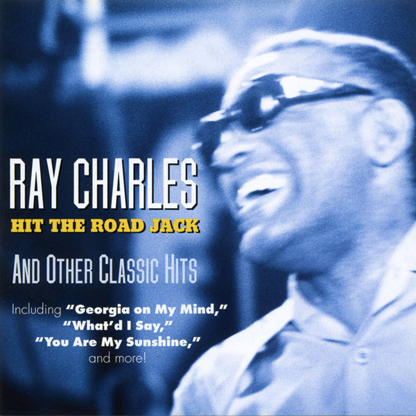 Charles, Ray Hit The Road Jack And Other Classic Hits