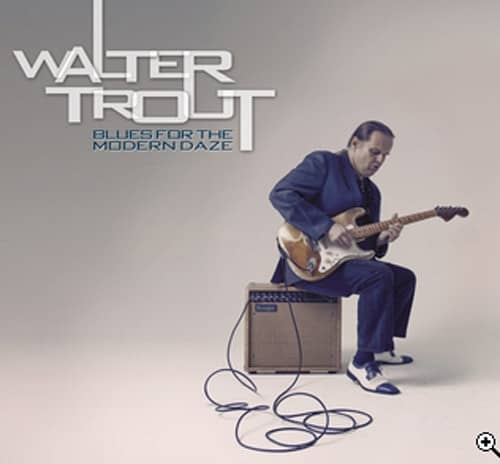 Trout, Walter Blues For The Modern Daze (Digi)