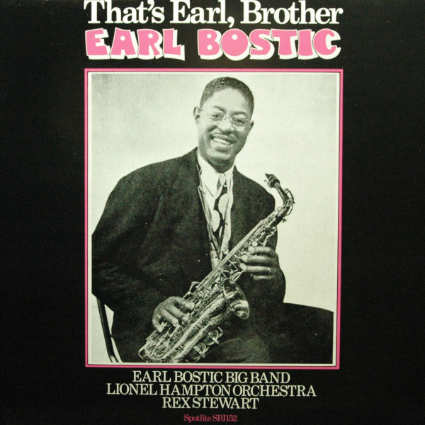 That's Earl, Brother - Earl Bostic Big Band, Lionel Hampton Orchestra, Rex Stewart Orchestra