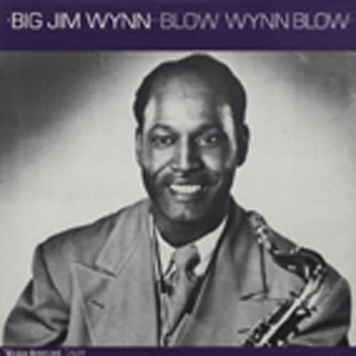 Wynn, Big Jim Blow Wynn Blow (1945-54)