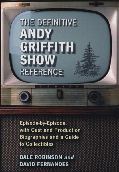 Griffith, Andy Andy Griffith Show - Definitive Reference