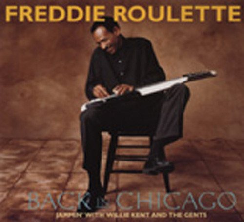 Roulette, Freddie Back In Chicago