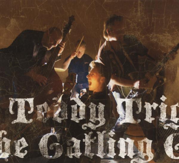 Trigger, Teddy & The Gatlin Gu Teddy Trigger & The Gatlin Guns