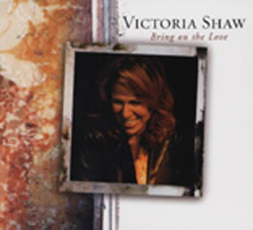 Shaw, Victoria Bring On The Love