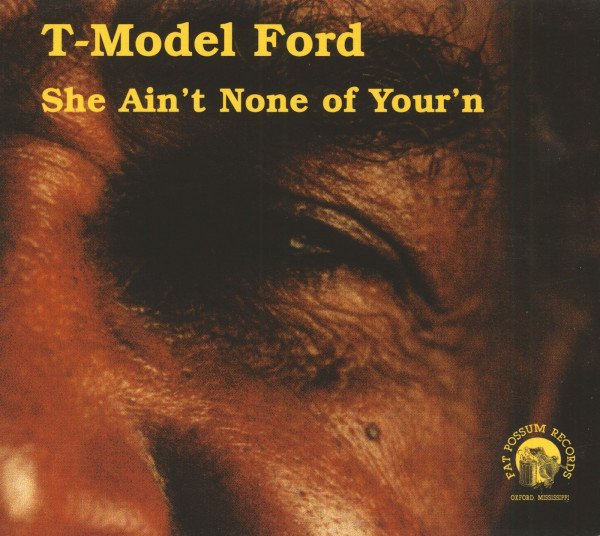 T-model Ford She Ain't None Of Your'n