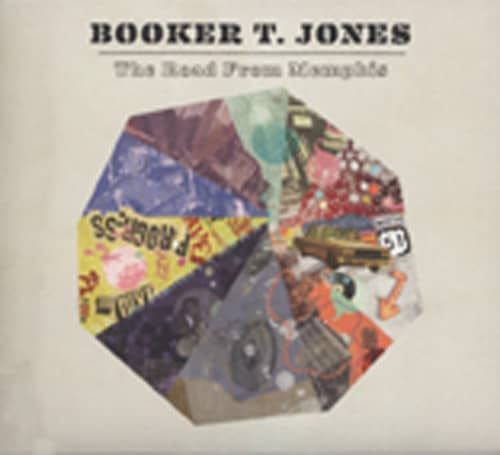 Booker T The Road From Memphis