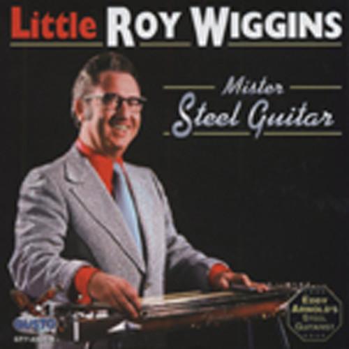Wiggins, Little Roy Mister Steel Guitar