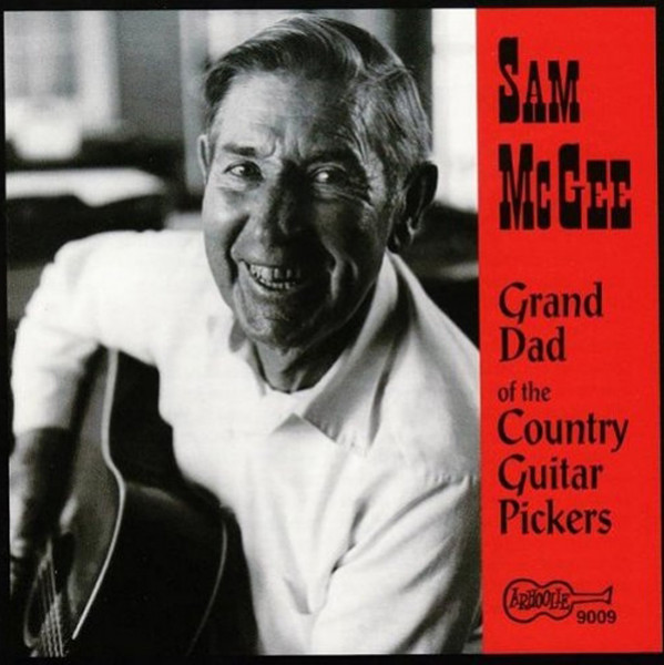 Mcgee, Sam Grand Dad Of The Country Pickers